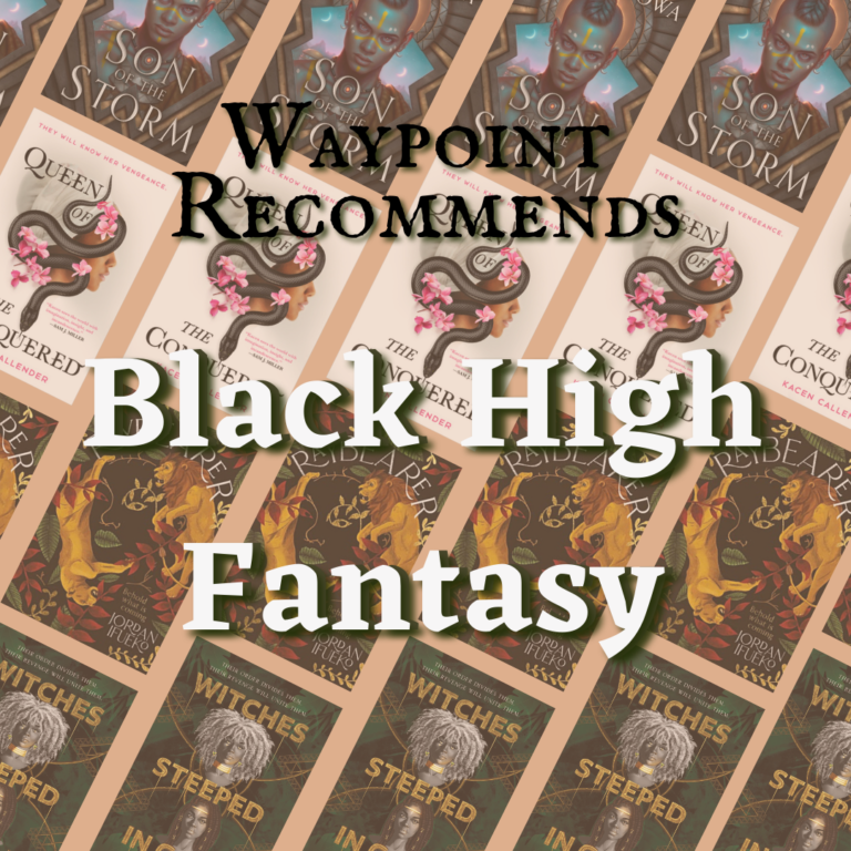 Waypoint Recommends: Black High  Fantasy