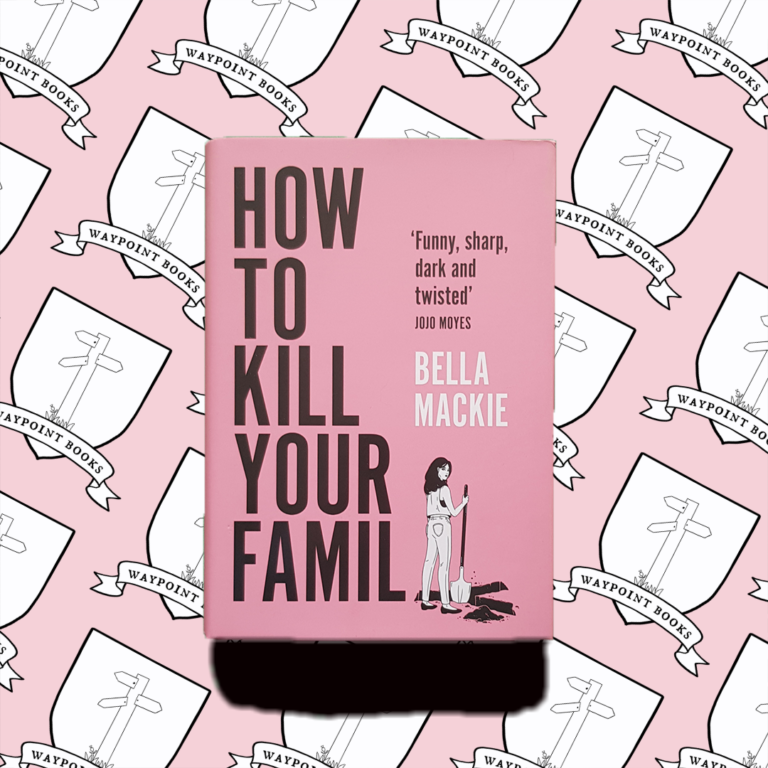 How To Kill Your Family by Bella Mackie