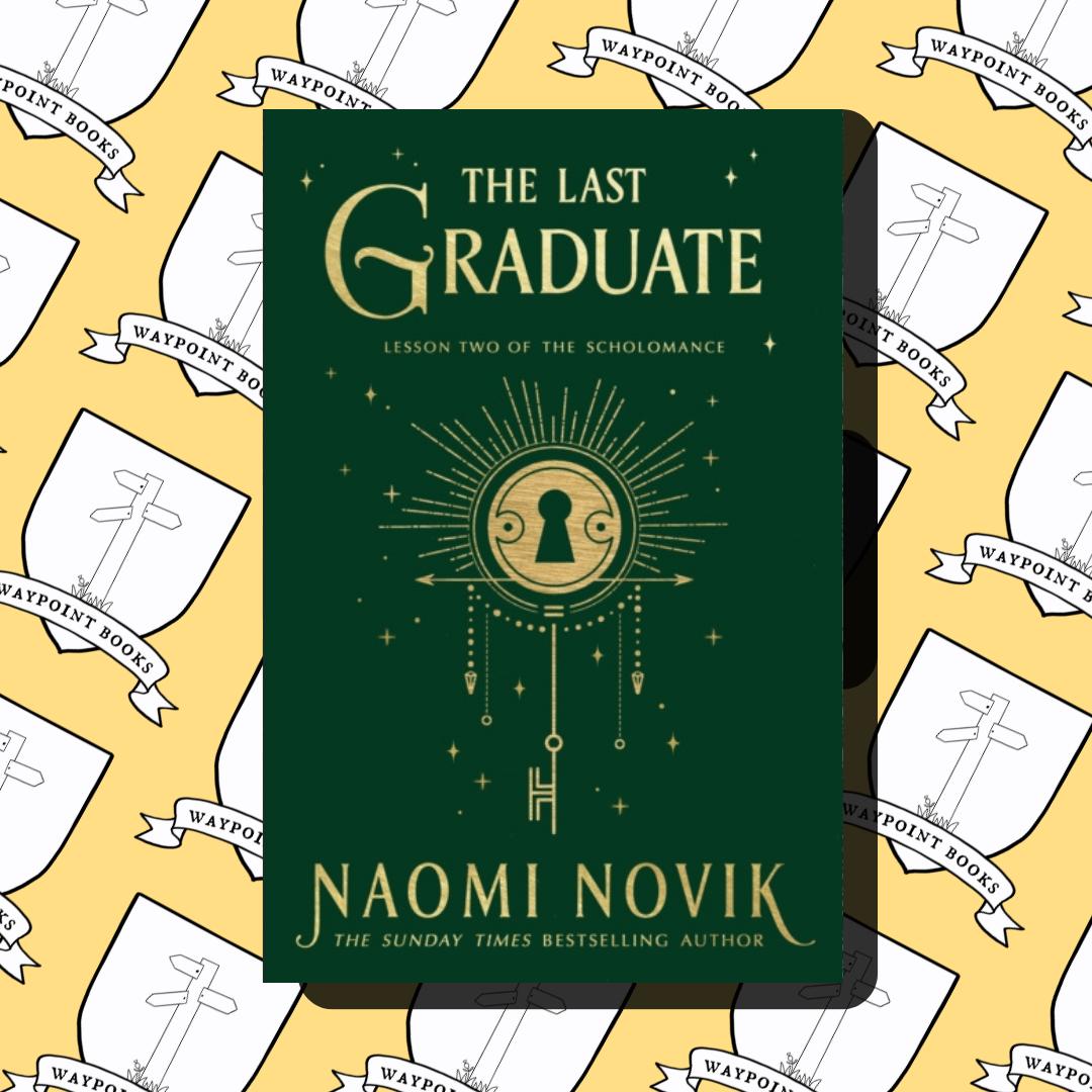 The Last Graduate (Scholomance 2.)